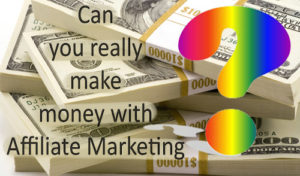 Can you really make money online with affiliate Marketing?